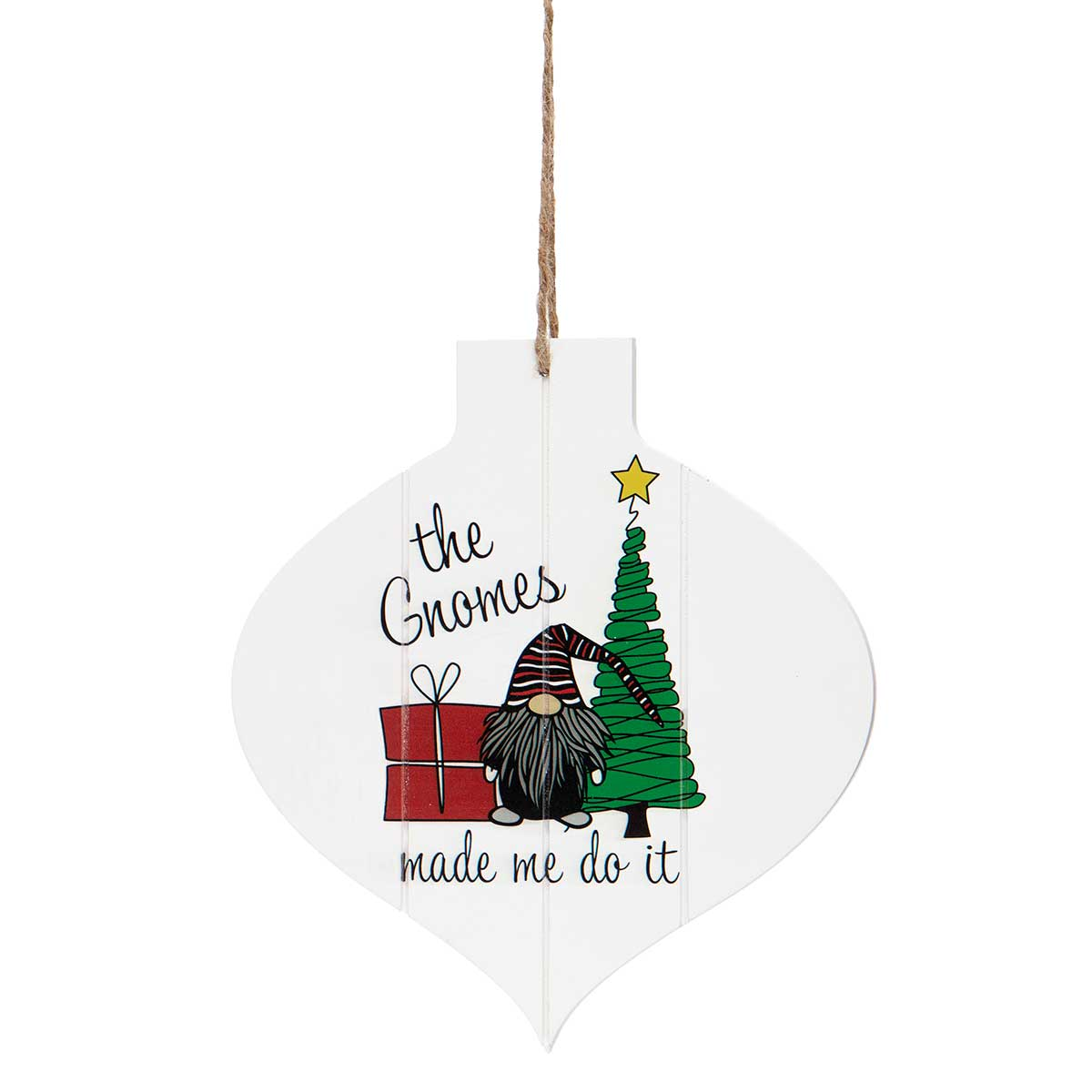 "WHITE WOOD ""GNOMES MADE ME DO IT"" ORNAMENT SIGN"